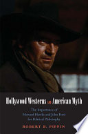 Hollywood Westerns and American Myth
