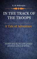 In the Track of the Troops [Pdf/ePub] eBook