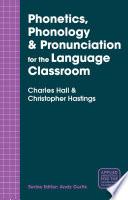 Phonetics  Phonology   Pronunciation for the Language Classroom