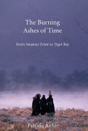 The Burning Ashes of Time