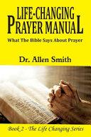 Life Changing Prayer Manual
