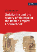 Christianity and the History of Violence in the Roman Empire