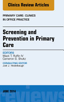 Screening and Prevention in Primary Care  An Issue of Primary Care  Clinics in Office Practice