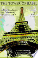 The Tower Of Babel A New Translation And Commentary Of Genesis 11 1 9
