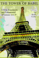 The Tower of Babel: A New Translation and Commentary of Genesis 11:1-9 Pdf/ePub eBook