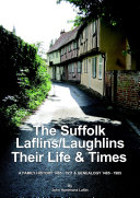 The Suffolk Laflins/Laughlins - Their Life & Times