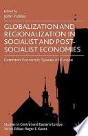 Globalization and Regionalization in Post-Socialist Economies