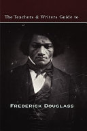 The Teachers Writers Guide To Frederick Douglass