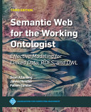 Semantic Web for the Working Ontologist  Effective Modeling for Linked Data  RDFS  and OWL