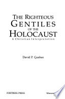 The Righteous Gentiles of the Holocaust