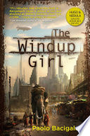 """""""The Windup Girl"""" by Paolo Bacigalupi"""