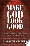 Make God Look Good Book