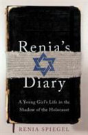 Renia s Diary  a Girl s Life in the Shadow of the Holocaust
