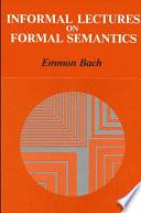 Informal Lectures on Formal Semantics