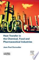 Heat Transfer in the Chemical  Food and Pharmaceutical Industries Book