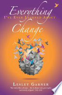 Everything I ve Ever Learned About Change Book