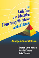 The Early Care and Education Teaching Workforce at the Fulcrum