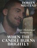 When the Candle Burns Brightly: Four Historical Romances Pdf/ePub eBook