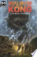 Skull Island  The Birth of Kong