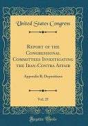 Report Of The Congressional Committees Investigating The Iran Contra Affair Vol 25