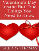Valentine s Day  Insane But True Things You Need to Know