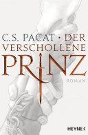 Der verschollene Prinz: Roman