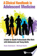 Clinical Handbook In Adolescent Medicine  A  A Guide For Health Professionals Who Work With Adolescents And Young Adults