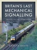 Britain S Last Mechanical Signalling