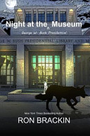 Night at the George W  Bush Presidential Museum Book