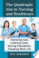 The Quadruple Aim in Nursing and Healthcare