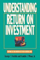 Understanding Return on Investment