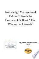 Knowledge Management EditionTM guide to Surowiecky's book The Wisdom of Crowds