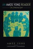 An Amos Yong reader : the Pentecostal spirit / edited and introduced by Christopher A. Stephenson