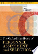 """The Oxford Handbook of Personnel Assessment and Selection"" by Neal Schmitt"