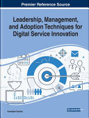 Leadership  Management  and Adoption Techniques for Digital Service Innovation