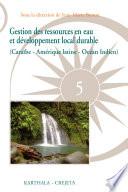 Gestion des ressources en eau et développement local durable (Caraïbe-Amérique latine-Océan Indien)