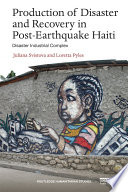 Production of Disaster and Recovery in Post Earthquake Haiti