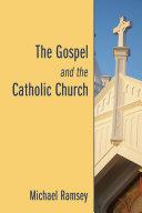 The Gospel and the Catholic Church