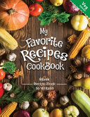 My Favorite Recipes CookBook Blank Recipe Book to Write in Veg Edition