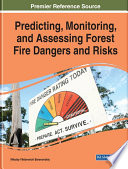 Predicting  Monitoring  and Assessing Forest Fire Dangers and Risks Book