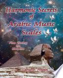 Harmonic Secrets of Arabic Music Scales