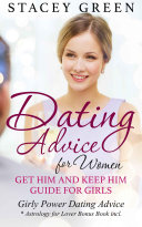 Dating Advice for Women: Get Him and Keep Him Guide for Girls