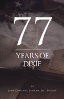SEVENTY SEVEN YEARS IN DIXIE