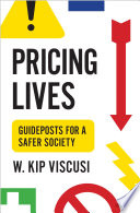 """""""Pricing Lives: Guideposts for a Safer Society"""" by W. Kip Viscusi"""