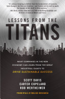 Lessons from the Titans: What Companies in the New Economy Can Learn from the Great Industrial Giants to Drive Sustainable Success [Pdf/ePub] eBook