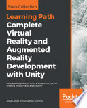 """Complete Virtual Reality and Augmented Reality Development with Unity: Leverage the power of Unity and become a pro at creating mixed reality applications"" by Jesse Glover, Jonathan Linowes"