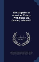 The Magazine Of American History With Notes And Queries Volume 17