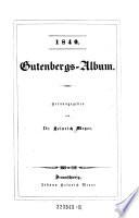 1840. Gutenbergs-Album ; Herausgegeben von Dr. Heinrich Meyer