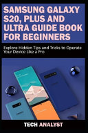 Samsung Galaxy S20  Plus and Ultra Guide Book for Beginners