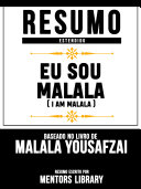 Resumo Estendido: Eu Sou Malala (I Am Malala) - Baseado No Livro De Malala Yousafzai Pdf/ePub eBook